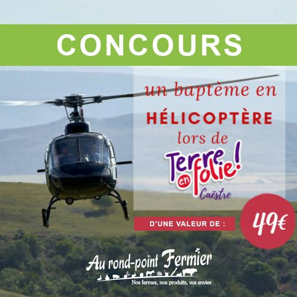 Concours Terre en folie - baptême en hélicoptère